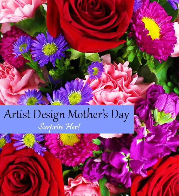 Artist's Design Mother's Day - Surprise Her!